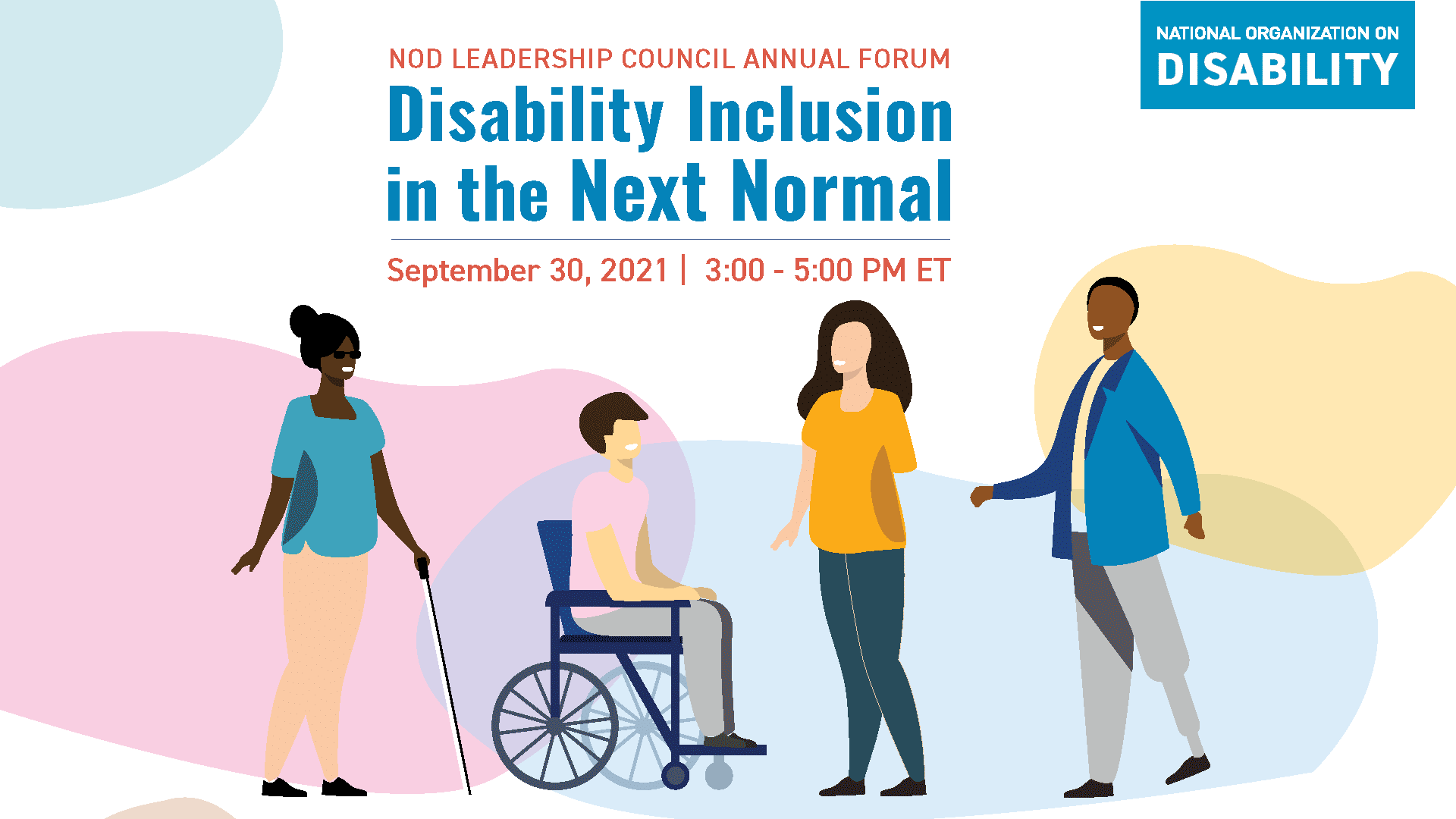 NOD Annual Forum: Disability Inclusion in the Next Normal. September 30, 2021 | 3 p.m. to 5 p.m. EDT