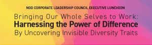 Bringing Our Whole Selves to Work: Harnessing the Power of Difference By Uncovering Invisible Diversity Traits